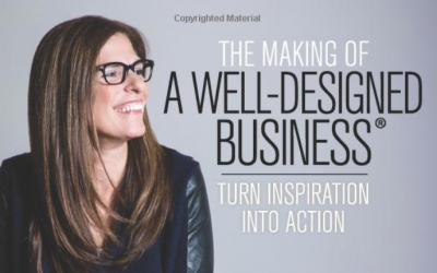 The Making of A Well-Designed Business: Turn Inspiration into Action